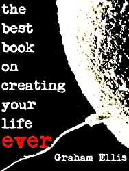 The Best Book On Creating Your Life Ever