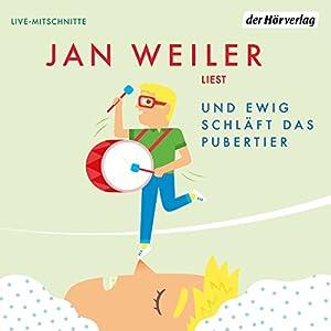 Jan Weiler - Und ewig schläft das Pubertier (Das Pubertier - Die Einzelbände 3)