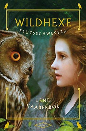 Wildhexe - Blutsschwester Gebundenes Buch – 2. Februar 2015 Lene Kaaberbøl Gabriele Haefs 3446247459 Dänemark