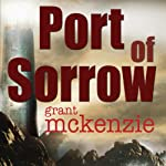 Port of Sorrow | Grant McKenzie