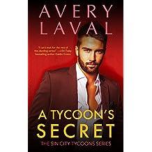 A Tycoon's Secret: A Billionaire Romance Novel (Sin City Tycoons #3) (The Sin City Tycoons Series)