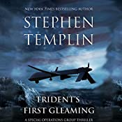 Trident's First Gleaming: [#1] A Special Operations Group Thriller | Stephen Templin