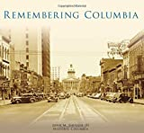 Remembering Columbia (Images of America)