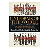 Uniforms of the World: A Compendium of Army, Navy, and Air Force Uniforms, 1700-1937