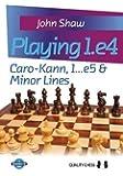 Playing 1.e4: Caro-Kann, 1...e5 & Minor Lines (Grandmaster Guide)