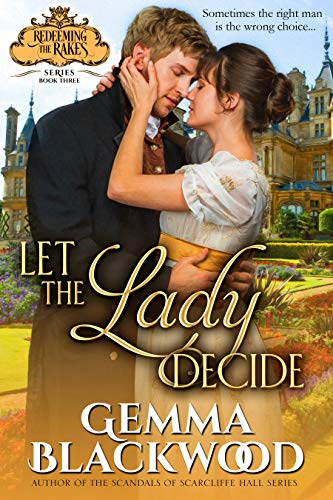 Let the Lady Decide (Redeeming the Rakes Book ()