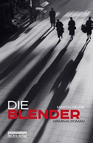 Die Blender: Kriminalroman (Sándor Lehmann-Krimis) Taschenbuch – 24. Februar 2014 M. Keune berlin.krimi.verlag 3898095339 Belletristik / Kriminalromane
