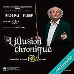 L'illusion chronique | Jean-Paul Farré