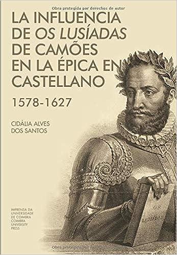 La influencia de Os Lusíadas de Camões en la épica en castellano (1578-1627)