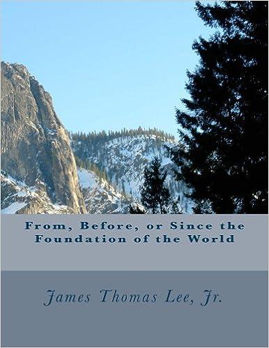 Kostenlose Online-Downloads von Lehrbüchern From, Before, or Since the Foundation of the World auf Deutsch FB2 B00KHQUTOY