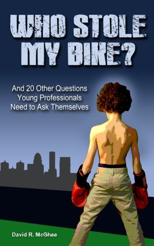 Who Stole My Bike?: And 20 Other Questions Young Professionals Need to Ask Themselves ebook
