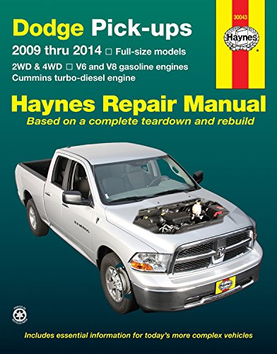Dodge Pick-ups 2009 thru 2014 Full-size models: 2WD & 4WD - V6 and V8 gasoline engines - Cummins turbo-diesel engine (Haynes Repair Manual)