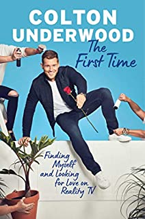 Book Cover: The First Time: Finding Myself and Looking for Love on Reality TV