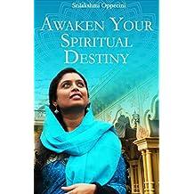Awaken Your Spiritual Destiny: A Journey actually of many lifetimes