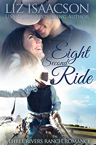Eight Second Ride (Three Rivers Ranch Romance Book 7) ()