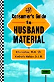 img - for The Consumer's Guide to Husband Material by Rita Justice (1999-05-03) book / textbook / text book