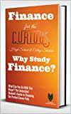 img - for Finance for the Curious High School & College Students: Why Study Finance? (The Undecided Student's Guide to Choosing Perfect Major and Career) book / textbook / text book