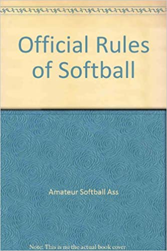 Official Rules Of Softball Amateur Softball Ass 9781572431942 Amazon Com Books