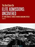 The Best Book On Elite Admissions (Former Stanford Admissions Officer's Plan For Select College Admissions)