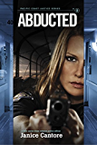 Abducted (Pacific Coast Justice series Book 2)