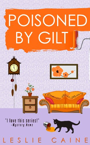 Poisoned by Gilt (A Domestic Bliss Mystery series Book 6)