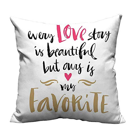 YouXianHome Modern Fashion Cushion Cover Every Love Story is Beautiful but Ours is My Favorite Quote Romantic Idea Resists Dust Mites(Double-Sided Printing) 31.5x31.5 -