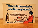 : Mercy, It's the Revolution and I'm in my bathrobe