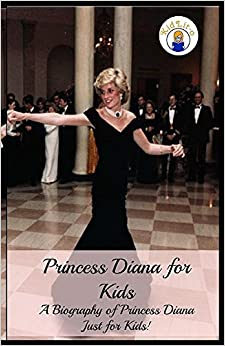 Princess Diana for Kids: A Biography of Princess Diana Just for Kids! by Presley Sara (2016-04-15)