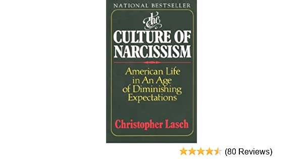 The culture of narcissism american life in an age of diminishing the culture of narcissism american life in an age of diminishing expectations kindle edition by christopher lasch politics social sciences kindle fandeluxe Image collections