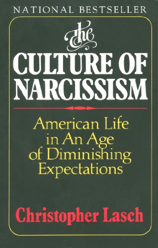 The Culture Of Narcissism by Christopher Lasch