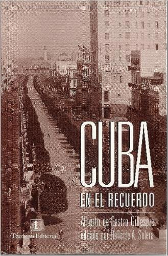 Cuba en el recuerdo: Alberto de Castro Gillespie: 9780930549107: Amazon.com: Books