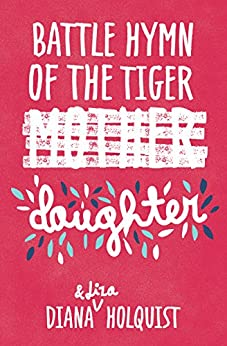 Battle Hymn of the Tiger Daughter by [Holquist, Diana]