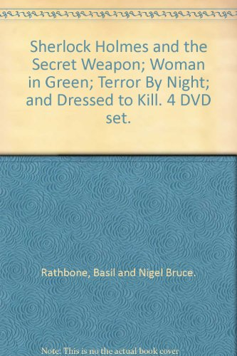 Sherlock Holmes and the Secret Weapon; Woman in Green; Terror By Night; and Dressed to Kill. 4 DVD set.