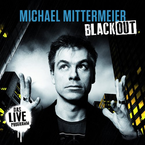 Michael Mittermeier: Blackout - Das Live Programm (Audio CD)