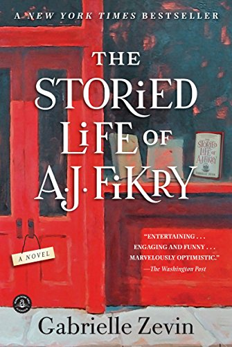The Storied Life of A. J. Fikry: A Novel by [Zevin, Gabrielle]