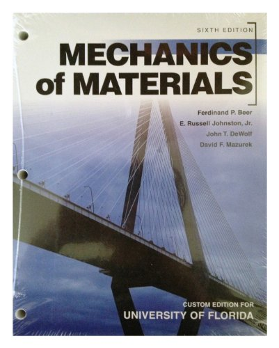Mechanics of Materials - University of Florida Custom Edition Looseleaf with Connect