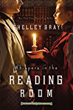 Whispers in the Reading Room (The Chicago World's Fair Mystery Series Book 3)