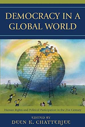 Democracy In A Global World Human Rights And Political Participation In The 21st Century