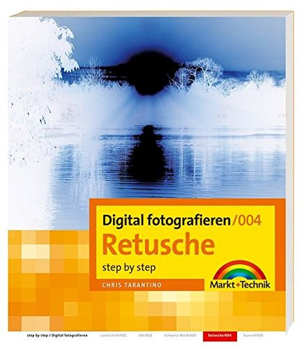 Digital fotografieren / Retusche: Step by Step
