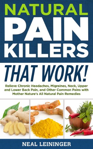 natural pain killers that work! relieve chronic headaches, migrainesnatural pain killers that work! relieve chronic headaches, migraines, neck, upper and