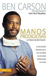 Manos Prodigiosas: La historia de Ben Carson (Spanish Edition)