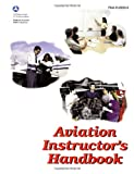 Aviation Instructor's Handbook, Federal Aviation Administration, 1560273828