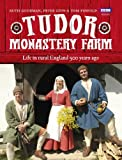 Tudor Monastery Farm, Peter Ginn and Ruth Goodman, 1849906920