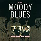 Go Now by Moody Blues