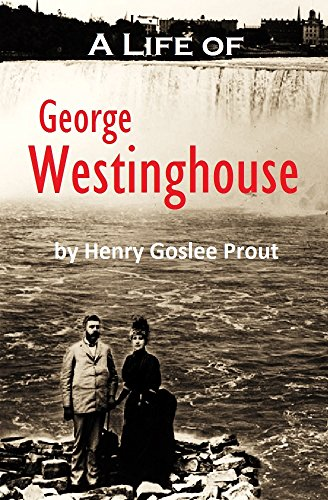 a-life-of-george-westinghouse-1921-with-linked-table-of-contents