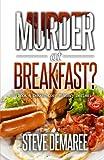 Murder at Breakfast (Dekker Cozy Mystery Series) (Volume 4) by  Steve Demaree in stock, buy online here