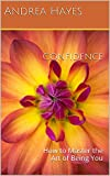 Confidence: How to Master the Art of Being You