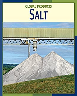 Salt (21st Century Skills Library: Global Products) by [Masters, Nancy Robinson]