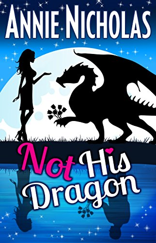 Not His Dragon by [Nicholas, Annie]