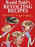 By Roald Dahl - Revolting Recipes (Red Fox Picture Book) (New Ed)